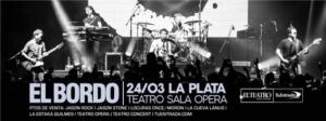 EL BORDO EN LA PLATA @ El Teatro Sala Opera | La Plata | Buenos Aires | Argentina